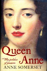 Queen Anne : The Politics of Passion -- Hardback