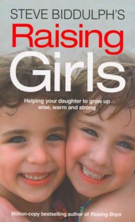 Steve Biddulph&#039;s Raising Girls