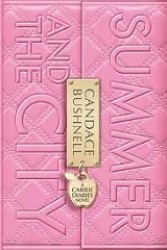 Carrie Diaries (2) - Summer and the City -- Paperback