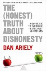 (Honest) Truth about Dishonesty : How We Lie to Everyone - Especially Ourselves -- Paperback