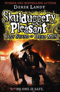 Skulduggery Pleasant: Last Stand of Dead Men -- Hardback