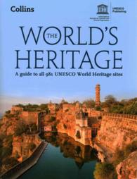 The World's Heritage: A Guide to All 981 UNESCO World Heritage Sites (3RD)