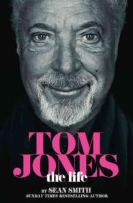 Tom Jones : The Life