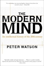 Modern Mind : An Intellectual History of the 20th Century (Reprint)