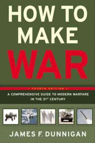 How to Make War : A Comprehensive Guide to Modern Warfare in the Twenty-First Century (4TH)