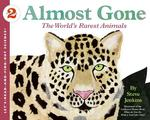 Almost Gone : The World's Rarest Animals (Let's-read-and-find-out Science. Stage 2)