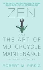 Zen and the Art of Motorcycle Maintenance : An Inquiry into Values (Reprint)