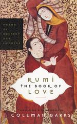 Rumi the Book of Love : Poems of Ecstasy and Longing (Reprint)