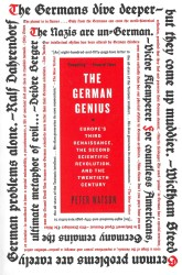 The German Genius : Europe's Third Renaissance, the Second Scientific Revolution, and the Twentieth Century (Reprint)