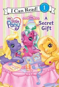 A Secret Gift (My Little Pony I Can Read)