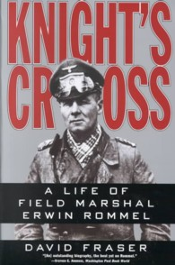 Knight's Cross : A Life of Field Marshal Erwin Rommel (Reprint)