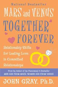 Mars and Venus Together Forever : Relationship Skills for Lasting Love (REV SUB)