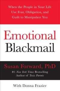 Emotional Blackmail : When the People in Your Life Use Fear, Obligation and Guilt to Manipulate You (Reprint)