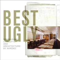 Best Ugly : Restaurant Concepts and Architecture by Avroko