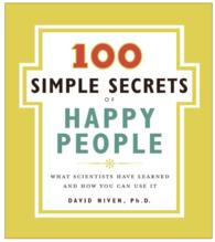 100 Simple Secrets of Happy People : What Scientists Have Learned and How You Can Use It (100 Simple Secrets)