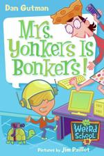 Mrs. Yonkers Is Bonkers! (My Weird School Daze)