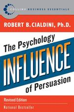 Influence : The Psychology of Persuasion (Harperbusiness Essentials)