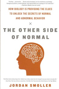 The Other Side of Normal : How Biology Is Providing the Clues to Unlock the Secrets of Normal and Abnormal Behavior (Reprint)