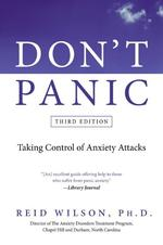 Don't Panic : Taking Control of Anxiety Attacks (3RD)