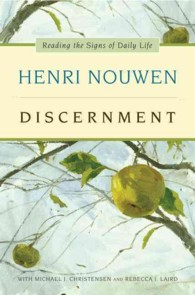 Discernment : Reading the Signs of Daily Life