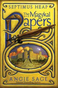 Septimus Heap : The Magykal Papers (Septimus Heap)