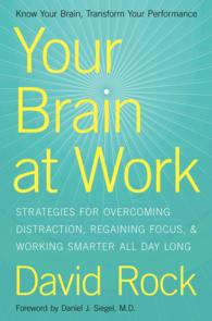Your Brain at Work : Strategies for Overcoming Distraction, Regaining Focus, and Working Smarter All Day Long