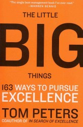 The Little Big Things : 163 Ways to Pursue Excellence (Reprint)