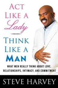 Act Like a Lady, Think Like a Man : What Men Really Think about Love, Relationships, Intimacy, and Commitment -- Paperback