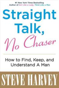 Straight Talk, No Chaser : How to Find, Keep, and Understand a Man -- Paperback (Internatio)
