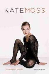 Kate Moss : The Making of an Icon