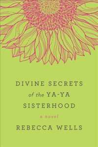 Divine Secrets of the Ya-Ya Sisterhood (Reprint)