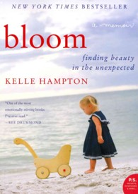 Bloom : Finding Beauty in the Unexpected (Reprint)