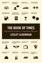 The Book of Times : From Seconds to Centuries, a Compendium of Measures