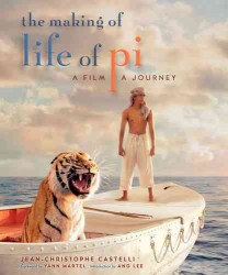 The Making of Life of Pi : A Film, a Journey
