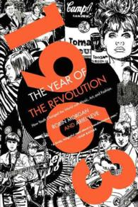 1963 : The Year of the Revolution: How Youth Changed the World with Music, Art, and Fashion (Reprint)