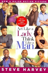 Act Like a Lady, Think Like a Man : What Men Really Think about Love, Relationships, Intimacy, and Commitment (Reprint)