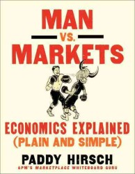 Man vs. Markets : Economics Explained (Plain and Simple) (Original)