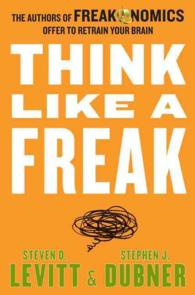 Think Like a Freak : How to Solve Problems, Win Fights and Be a Slightly Better Person (OME C-FORMAT)
