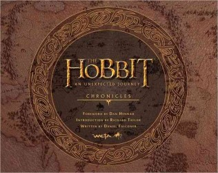 The Hobbit: an Unexpected Journey : Chronicles: Art & Design