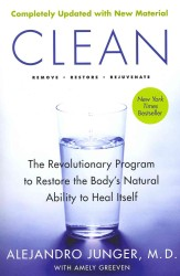 Clean : The Revolutionary Program to Restore the Body's Natural Ability to Heal Itself (2 Updated)