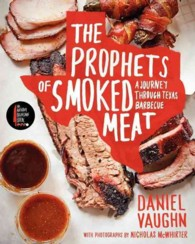 The Prophets of Smoked Meat : A Journey through Texas Barbecue