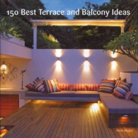 150 Best Terrace and Balcony Ideas (150 Best)