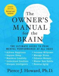 The Owner's Manual for the Brain : The Ultimate Guide to Peak Mental Performance at All Ages (4 REV UPD)