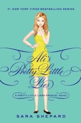 Ali's Pretty Little Lies : Pretty Little Secrets (Pretty Little Liars)