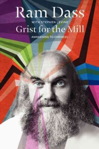 Grist for the Mill : Awakening to Oneness (Revised)