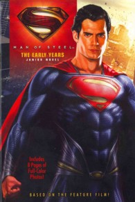 Man of Steel : THE EARLY YEARS ( SUPERMAN ) Junior Novel