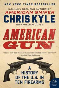 American Gun : A History of the U.S. in Ten Firearms (Reprint)