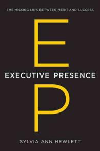 Executive Presence : The Missing Link between Merit and Success