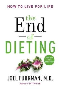 The End of Dieting : How to Live for Life