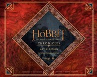 The Hobbit : The Desolation of Smaug Chronicles Iii: Art and Design, the